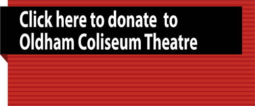 Click here to donate to Oldham Coliseum Theatre